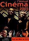 L'Annuel du Cinéma 2005 (tous les films 2004) par L'Annuel du Cinéma