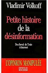Petite Histoire de la Désinformation: Du cheval de Troie à internet (Documents) (French Edition) Paperback