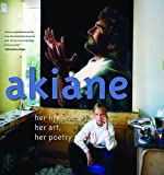 img - for Akiane: Her Life, Her Art, Her Poetry by Akiane Kramarik (2006-04-01) book / textbook / text book