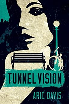 Tunnel Vision by [Davis, Aric]