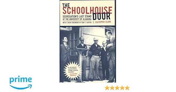 The Schoolhouse Door Segregations Last Stand At The University Of