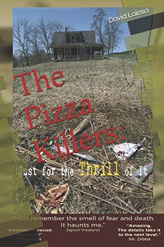 The Pizza Killers:: Just For the THRILL of It