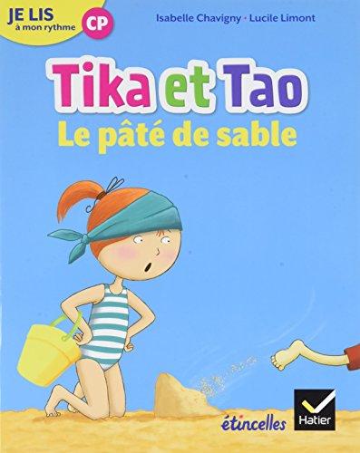 Etincelles - Lecture CP Éd. 2018 - Je lis à mon rythme -Tika et Tao - Le pâté de sable