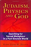 Judaism Physics and God, David W. Nelson, 1580232523
