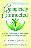 img - for Completely Connected: Uniting Our Empathy and Insight for Extraordinary Results book / textbook / text book