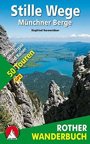 stille-wege-mnchner-berge-50-touren-zwischen-ammergau-und-kaiser-mit-gps-tracks-rother-wanderbuch