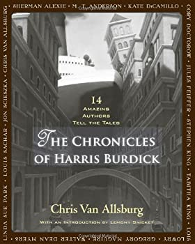 The Chronicles of Harris Burdick: 14 Amazing Authors Tell the Tales 0547548109 Book Cover