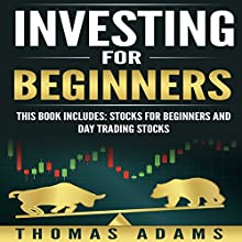 Investing for Beginners: 2 Manuscripts: Stocks for Beginners and Day Trading Stocks Audiobook by Thomas Adams Narrated by Dan McGowan