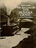 Front cover for the book The Building of the Panama Canal in Historic Photographs by Ulrich Keller