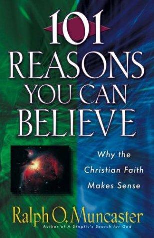 101 Reasons You Can Believe: Why the Christian Faith Makes Sense (Examine the Evidence) pdf epub