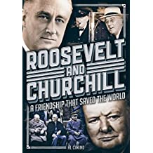 Roosevelt and Churchill: A Friendship That Saved the World