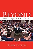Beyond the Steps and Stares, Raina Futrell, 1933290099