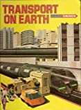 Transport on Earth (World of Tomorrow Series)
