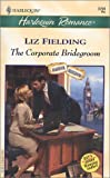 The Corporate Bridegroom, Liz Fielding, 0373037007
