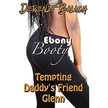 Tempting Daddy's Friend Glenn (Ebony Booty Book 5)