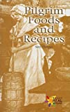Pilgrim Foods and Recipes, Sarah Florence, 0823981657
