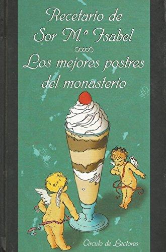 Los Mejores Postres Del Monasterio por María Isabel Lora