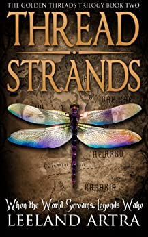 Thread Strands (Golden Threads Trilogy Book 2) by [Artra, Leeland]