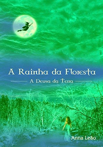 A Rainha da Floresta: A Deusa da Terra (Livro 2) (Portuguese Edition)