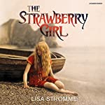 The Strawberry Girl | Lisa Stromme