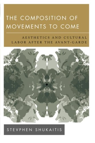 The Composition of Movements to Come: Aesthetics and Cultural Labour After the (Aesthetic Movement)