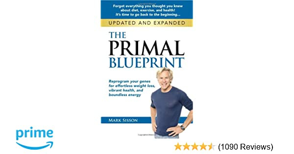 The primal blueprint reprogram your genes for effortless weight your genes for effortless weight loss vibrant health and boundless energy primal blueprint series mark sisson 0884587907897 amazon books malvernweather Images