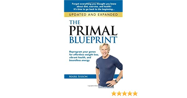 The primal blueprint reprogram your genes for effortless weight the primal blueprint reprogram your genes for effortless weight loss vibrant health and boundless energy mark sisson amazon books malvernweather Gallery