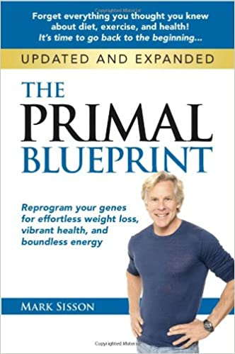 The primal blueprint reprogram your genes for effortless weight the primal blueprint reprogram your genes for effortless weight loss vibrant health and boundless energy mark sisson 0884587907897 books amazon malvernweather Image collections