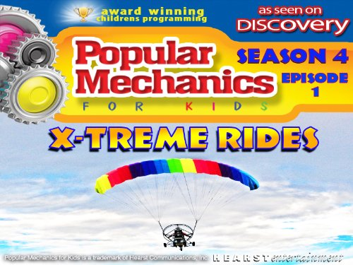 Popular Mechanics For Kids - Season 4 - Episode 1 - Xtreme Rides