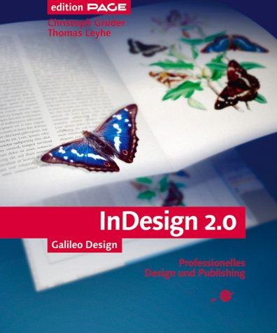 Adobe InDesign 2 - Fortschrittliches Printpublishing mit PDF, XML und HTML, mit CD (Galileo Design)