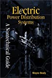 Electric Power Distribution Systems : A Nontechnical Guide, Beaty, H. Wayne, 0878147314