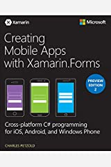 Creating Mobile Apps with Xamarin.Forms Preview Edition 2 (Developer Reference) Kindle Edition