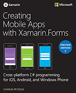 Creating Mobile Apps with Xamarin.Forms Preview Edition 2 (Developer Reference) by [Petzold, Charles]