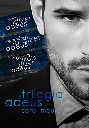 BOX TRILOGIA ADEUS: SEM DIZER ADEUS/ APRENDER A DIZER ADEUS/ NUNCA MAIS DIZER ADEUS