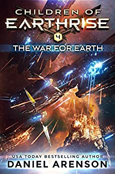 The War for Earth (Children of Earthrise Book 4) by [Arenson, Daniel]