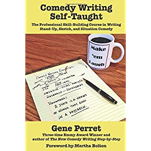 Comedy Writing Self-Taught: The Professional Skill-Building Course in Writing Stand-Up, Sketch, and Situation Comedy | NEW COMEDY TRAILERS | ComedyTrailers.com
