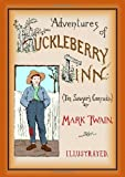 The Adventures Of Huckleberry Finn (Unabridged And Illustrated)