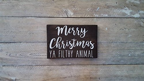 Merry Christmas Ya Filthy Animal | Hand Painted Wood Sign | Home Decor Sign | Rustic Farmhouse | Wall Decor | Shabby Chic Decor | Christmas | Holiday Decor |Fixer Upper Style