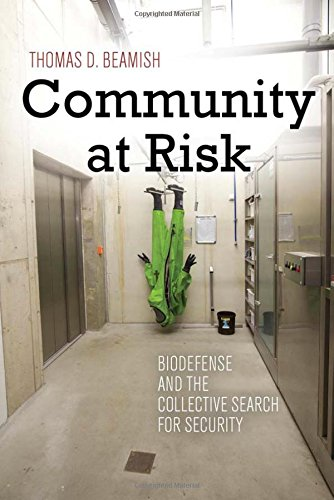 Community at Risk: Biodefense and the Collective Search for Security (High Reliability and Crisis Management)