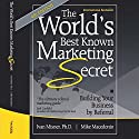 The World's Best Known Marketing Secret: Building Your Business with Word-of-Mouth Marketing Audiobook by Ivan R. Misner, Mike Macedonio Narrated by Bill DeWees
