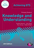 Primary Science: Knowledge and Understanding : Knowledge and Understanding, Johnsey, Rob and Wright, Debbie, 0857258990