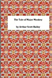The Tale of Major Monkey, Arthur Scott Arthur Scott Bailey, 1495393569