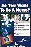 So You Want to Be a Nurse?, Marianne Pilgrim Calabrese, 0883911191