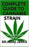 COMPLETE GUIDE TO CANNABIS STRAIN: The Simplified
