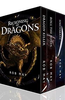 Reckoning of Dragons: Dragon Killer, Roll the Bones & Sirensbane by [May, Rob]