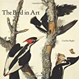 The Bird in Art, Caroline Bugler, 1858945682