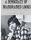 A Democrazy of Braindrained Loons: the Films of Michael Legge, Douglas Waltz, 1470167832