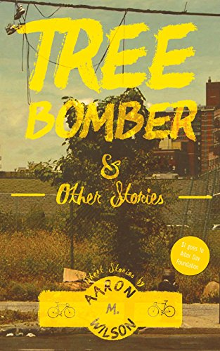 Tree Bomber & Other Stories