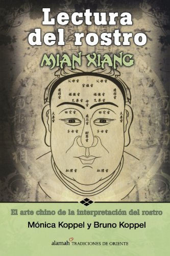- Lectura del rostro (The Art of Face Reading. Mian Xiang) (Spanish Edition) by M??nica Koppel (2008-04-09)