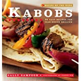 Kabobs: 52 Easy Recipes for Year-Round Grilling (Recipe of the Week)